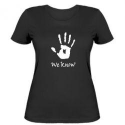 Женская футболка We know - FatLine
