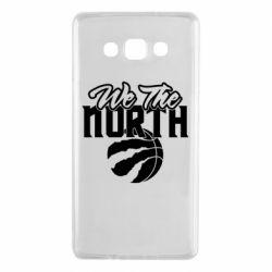 Чохол для Samsung A7 2015 We the north and the ball