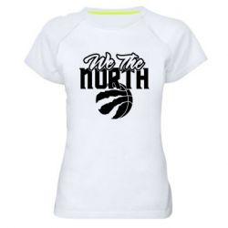 Жіноча спортивна футболка We the north and the ball