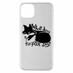 Чохол для iPhone 11 Pro Max What does fox say?