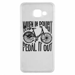 Чохол для Samsung A3 2016 When in doubt pedal it out