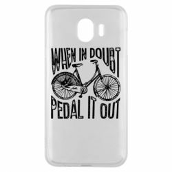Чохол для Samsung J4 When in doubt pedal it out