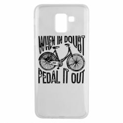 Чохол для Samsung J6 When in doubt pedal it out