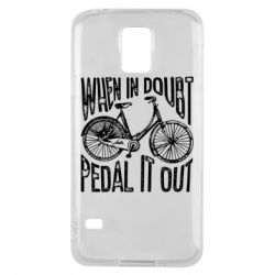 Чохол для Samsung S5 When in doubt pedal it out