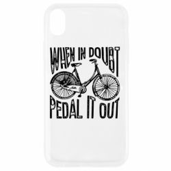 Чохол для iPhone XR When in doubt pedal it out