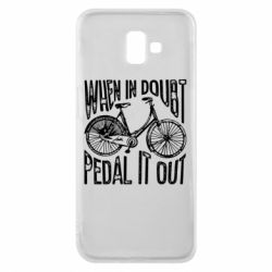 Чохол для Samsung J6 Plus 2018 When in doubt pedal it out