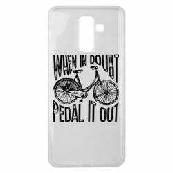 Чохол для Samsung J8 2018 When in doubt pedal it out