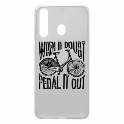 Чохол для Samsung A60 When in doubt pedal it out