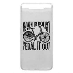 Чохол для Samsung A80 When in doubt pedal it out