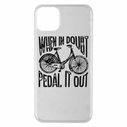 Чохол для iPhone 11 Pro Max When in doubt pedal it out