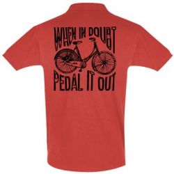Футболка Поло When in doubt pedal it out