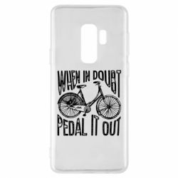Чохол для Samsung S9+ When in doubt pedal it out