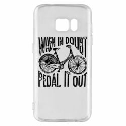 Чохол для Samsung S7 When in doubt pedal it out