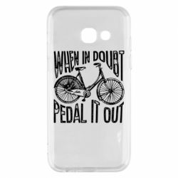 Чохол для Samsung A3 2017 When in doubt pedal it out