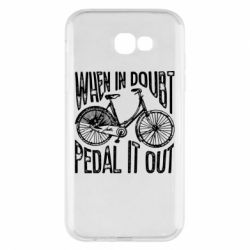 Чохол для Samsung A7 2017 When in doubt pedal it out