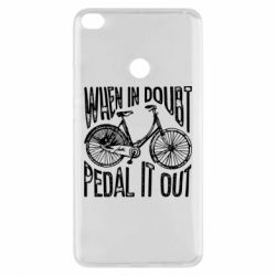 Чохол для Xiaomi Mi Max 2 When in doubt pedal it out