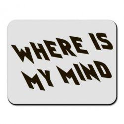 Коврик для мыши Where is my mind