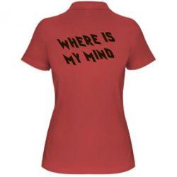 Женская футболка поло Where is my mind