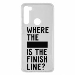 Чехол для Xiaomi Redmi Note 8 Where the is the finish line?