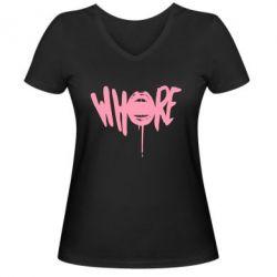 Женская футболка с V-образным вырезом Whore