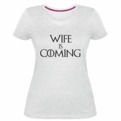 Жіноча стрейчева футболка Wife is coming