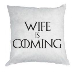 Подушка Wife is coming