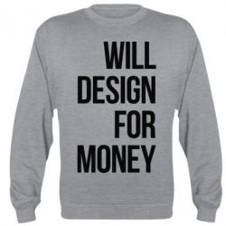 Реглан (свитшот) Will design for money - FatLine