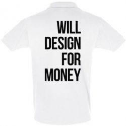 Футболка Поло Will design for money - FatLine