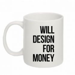 Кружка 320ml Will design for money - FatLine