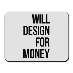 Коврик для мыши Will design for money - FatLine