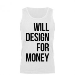 Мужская майка Will design for money - FatLine
