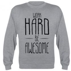 Реглан Work Hard be Awesome