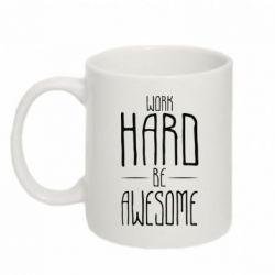 Кружка 320ml Work Hard be Awesome