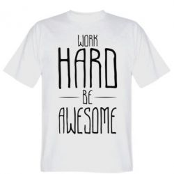 Футболка Work Hard be Awesome