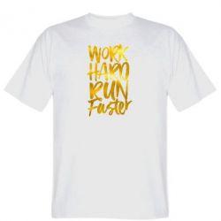 Чоловіча футболка Work hard run faster