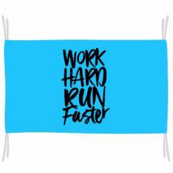 Прапор Work hard run faster