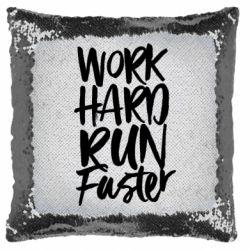 Подушка-хамелеон Work hard run faster