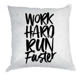Подушка Work hard run faster