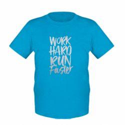 Дитяча футболка Work hard run faster