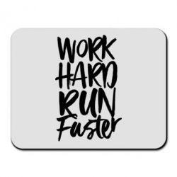 Килимок для миші Work hard run faster