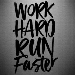 Наклейка Work hard run faster