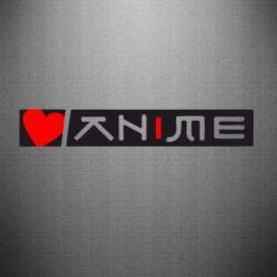 Наклейка Я люблю Аниме
