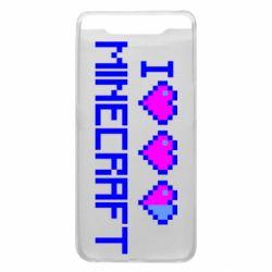 Чехол для Samsung A80 Я люблю Minecraft