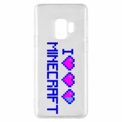 Чехол для Samsung S9 Я люблю Minecraft