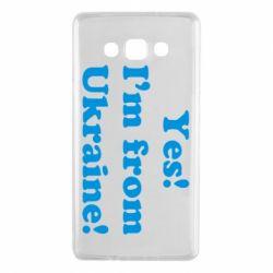Чехол для Samsung A7 2015 Yes, I'm from Ukraine - FatLine