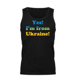 Мужская майка Yes, I'm from Ukraine - FatLine