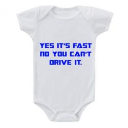 Детский бодик Yes it's fast no you can't drive it