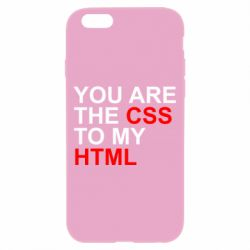 Чехол для iPhone 6 You are CSS to my HTML