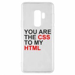 Чехол для Samsung S9+ You are CSS to my HTML