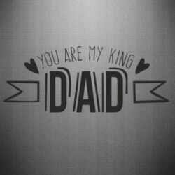 Наклейка You are my king dad